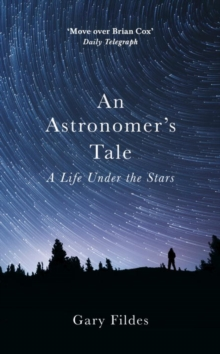 Image for An astronomer's tale  : a life under the stars