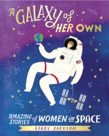 Image for A galaxy of her own  : amazing stories of women in space