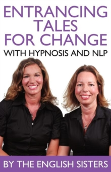 Image for En-trancing Tales for Change with Nlp and Hypnosis by the English Sisters