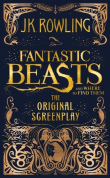 Image for Fantastic beasts and where to find them: the original screenplay
