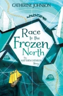 Race to the frozen north  : the Matthew Henson story - Johnson, Catherine