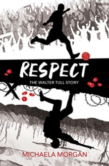 Respect  : the Walter Tull story