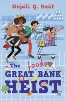 The great (food) bank heist - Rauf, Onjali Q.