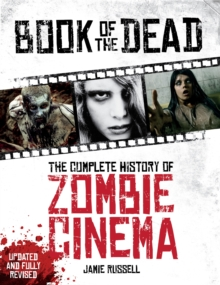 Image for Book of the dead  : the complete history of zombie cinema
