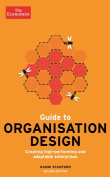 Image for The Economist guide to organisation design  : creating high performance and adaptable enterprises
