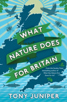 What nature does for Britain - Juniper, Tony