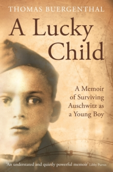 Image for A lucky child  : a memoir of surviving Auschwitz as a young boy
