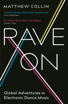 Image for Rave on  : global adventures in electronic dance music