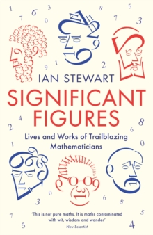 Image for Significant figures  : lives and works of trailblazing mathematicians