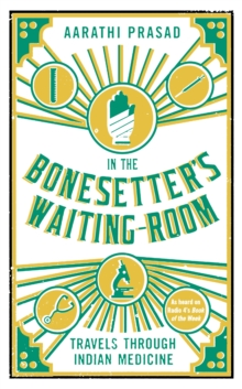 Image for In the bonesetter's waiting-room  : travels through Indian medicine