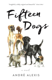 Image for Fifteen dogs  : a novel