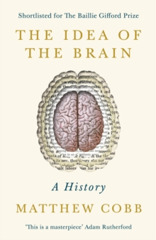 Image for The idea of the brain  : a history