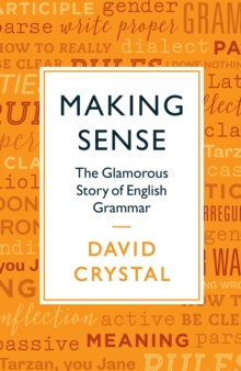 Image for Making sense  : the glamorous story of English grammar