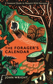Image for The forager's calendar  : a seasonal guide to nature's wild harvests