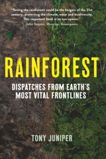Image for Rainforest  : dispatches from the earth's most vital frontlines