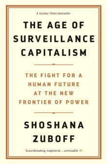Image for The age of surveillance capitalism  : the fight for the future at the new frontier of power