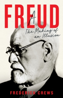 Image for Freud  : the making of an illusion