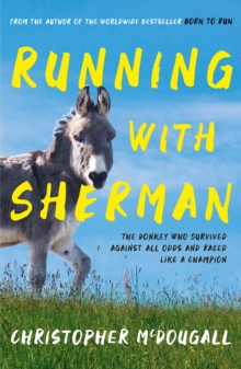 Image for Running with Sherman  : the donkey who survived against all odds and raced like a champion
