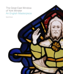 Image for The Great East Window of York Minster  : an English masterpiece