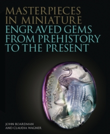 Image for Masterpieces in miniature  : engraved gems from prehistory to the present