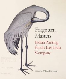 Image for Forgotten masters  : Indian painting for the East India Company