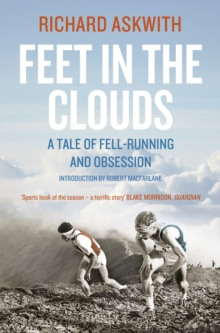 Image for Feet in the clouds  : a tale of fell-running and obsession