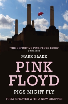 Image for Pigs might fly  : the inside story of Pink Floyd
