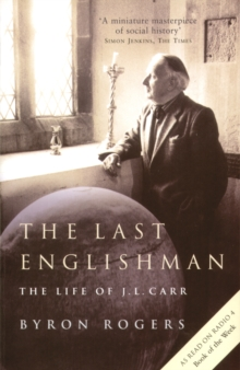 Image for The last Englishman  : the life of J.L. Carr
