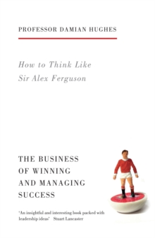 Image for How to think like Sir Alex Ferguson  : the business of winning and managing success
