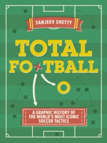 Image for Total football  : a graphic history of the world's most iconic soccer tactics