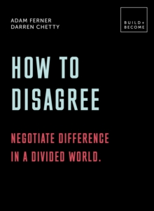 Image for How to disagree  : embrace difference, improve your actions