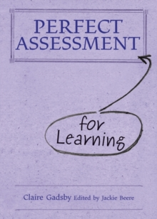 Perfect assessment for learning - Gadsby, Claire