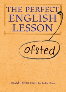 The perfect Ofsted English lesson - Didau, David