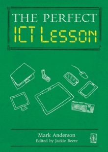 Perfect ICT every lesson - Anderson, Mark