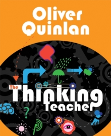 The thinking teacher - Quinlan, Oliver