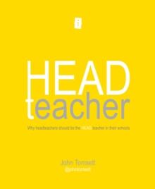 Image for Head teacher  : why headteachers should be the HEAD teachers in their schools