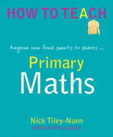 Primary maths  : anyone can feed sweets to the sharks ... - Tiley-Nunn, Nick