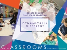 Dynamically different classrooms  : create spaces that spark learning - Evans, Jan