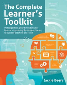 Image for The complete learner's toolkit  : metacognition, growth mindset and beyond - equipping the modern learner to succeed at school and in life