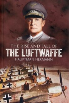 Image for The rise and fall of the Luftwaffe
