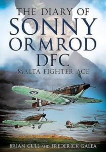 Image for The Diary of Sonny Ormrod DFC : Malta Fighter Ace