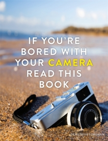 Image for If you're bored with your camera read this book
