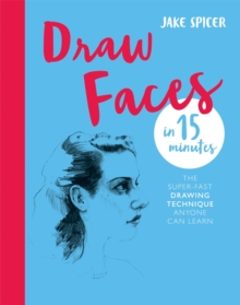Image for Draw faces in 15 minutes  : the super-fast drawing technique anyone can learn