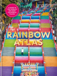 Image for The rainbow atlas  : 500 of the world's most colourful places