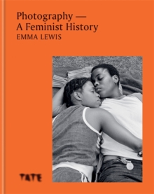 Image for Photography  : a feminist history