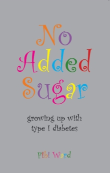 Image for No added sugar: growing up with type 1 diabetes