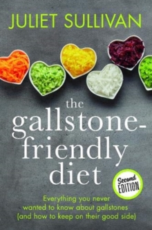 Image for The Gallstone-friendly Diet - Second Edition : Everything you never wanted to know about gallstones (and how to keep on their good side)