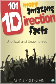 Image for 101 More Amazing One Direction Facts