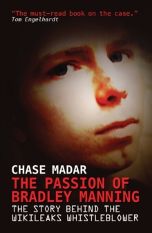 Image for The Passion of Bradley Manning : The Story Behind the Wikileaks Whistleblower