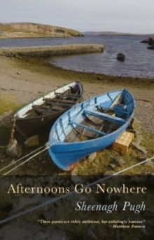 Afternoons go nowhere - Pugh, Sheenagh